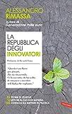 La repubblica degli innovatori: 85 storie di startup. 16...