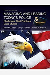 Managing and Leading Today's Police: Challenges, Best Practices, Case Studies (2-downloads) (What's New in Criminal Justice) Kindle Edition