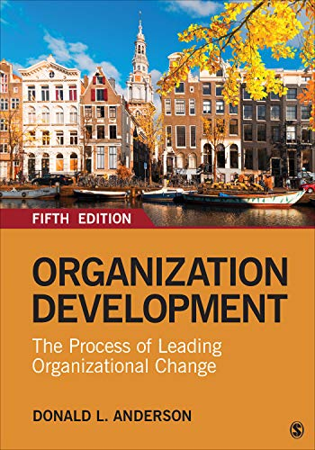 Compare Textbook Prices for Organization Development: The Process of Leading Organizational Change 5 Edition ISBN 9781544333021 by Anderson, Donald L.