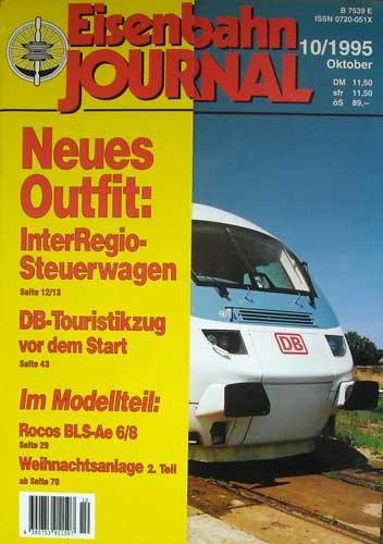 Eisenbahn Journal 10/1995 InterRegio-Steuerwagen,DB-Touristikzug ...