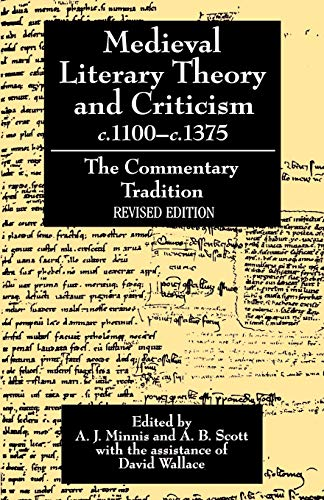 Compare Textbook Prices for Medieval Literary Theory and Criticism c.1100-c.1375: The Commentary Tradition, Revised Edition Revised Edition ISBN 9780198112747 by Alastair J. Minnis,A. B. Scott,David Wallace