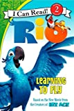 Rio: Learning to Fly (I Can Read Level 2)