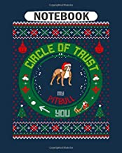 Notebook: circle of trust my pitbull christmas ugly sweater - 50 sheets, 100 pages - 8 x 10 inches