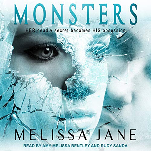 Monsters                   By:                                                                                                                                 Melissa Jane                               Narrated by:                                                                                                                                 Amy Melissa Bentley,                                                                                        Rudy Sanda                      Length: 9 hrs     Not rated yet     Overall 0.0