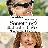 Something's Gotta Give...