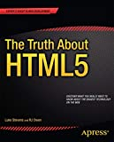 The Truth About HTML5 (Expert's Voice in Web Development)