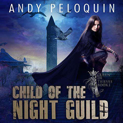 Child of the Night Guild Audiobook By Andy Peloquin cover art