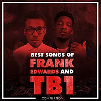 Best Songs Of Frank Edwards And TB1