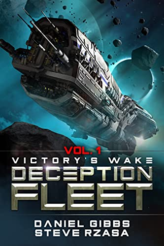 Featured Science Fiction: Victory's Wake (Deception Fleet Book 1) by Daniel Gibbs & Steve Rzasa