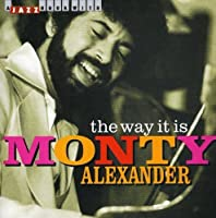 Way It Is by MONTY ALEXANDER (2006-10-17)