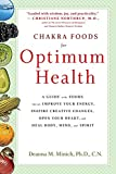 Chakra Foods for Optimum Health: A Guide to the Foods That Can Improve Your Energy, Inspire Creative Changes, Open Your Heart, and Heal Body, Mind, and Spirit (Healing Foods)