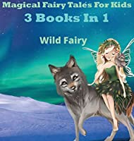 Magical Fairy Tales for Kids: 3 Books In 1
