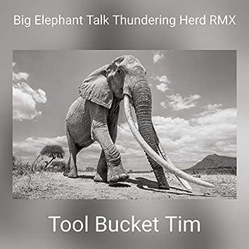 Big Elephant Talk Thundering Herd RMX