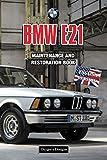 BMW E21: MAINTENANCE AND RESTORATION BOOK (English editions)