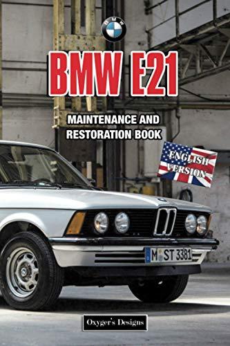 BMW E21: MAINTENANCE AND RESTORATION BOOK
