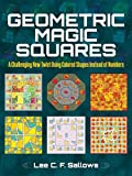 Geometric Magic Squares: A Challenging New Twist Using Colored Shapes Instead of Numbers (Dover Recreational Math) (English Edition)