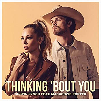 Thinking 'Bout You (feat. MacKenzie Porter)