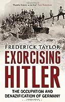 Exorcising Hitler by Frederick Taylor(2012-03-01)