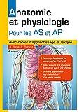 Anatomie et physiologie. Aide-soignant et Auxiliaire de puériculture: Avec cahier d'apprentissage...