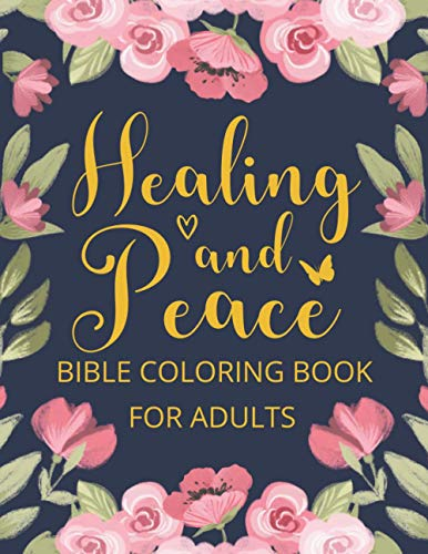 Healing And Peace Bible Coloring Book For Adults: Christian Coloring Book, Healing Christian Gifts For Women