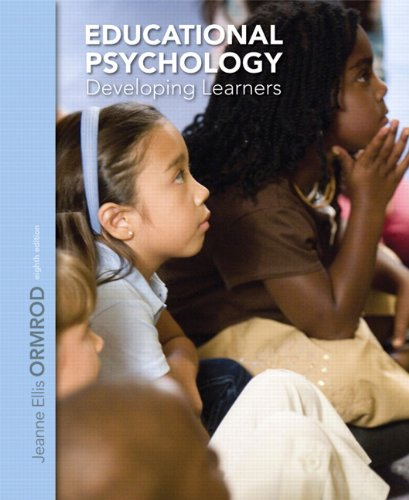 Compare Textbook Prices for Educational Psychology: Developing Learners 8 Edition ISBN 9780132974424 by Ormrod, Jeanne Ellis