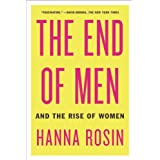 The End of Men: And the Rise of Women (English Edition)