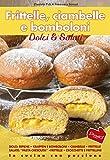 Frittelle, Ciambelle E Bomboloni: Dolci e Salati (In cucina con passione)