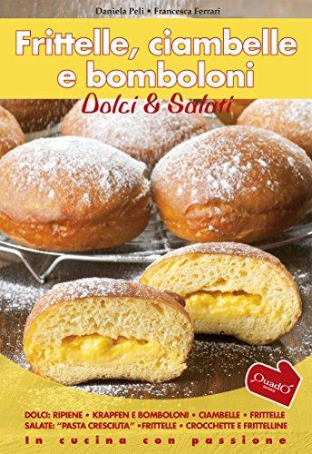 Frittelle, Ciambelle E Bomboloni: Dolci e Salati (In cucina...