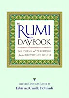 The Rumi Daybook: 365 Poems and Teachings from the Beloved Sufi Master