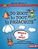 To Root, to Toot, to Parachute, 20th Anniversary Edition: What Is a Verb? (Words Are CATegorical ®...