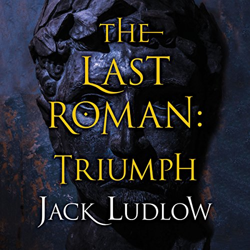 The Last Roman: Triumph (The Last Roman Trilogy, Book 3) audiobook cover art