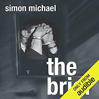 The Brief     Charles Holborne, Book 1              By:                                                                                                                                 Simon Michael                               Narrated by:                                                                                                                                 Colin Mace                      Length: 8 hrs and 9 mins     31 ratings     Overall 4.7