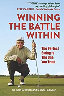 Winning The Battle Within: The Perfect Swing Is The One You Trust