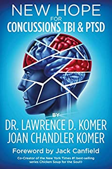 New Hope for Concussions TBI & PTSD by [Lawrence D. Komer, Joan Chandler Komer, William S. Cook Jr., G. Blair Lamb, Andrew Marr, Patrick T. Quaid, Jenny Boyle Fountain, Grant D. Fairley, Jack Canfield]