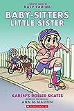 Karen's Roller Skates (Baby-sitters Little Sister Graphic Novel #2): A Graphix Book (Baby-Sitters Little...