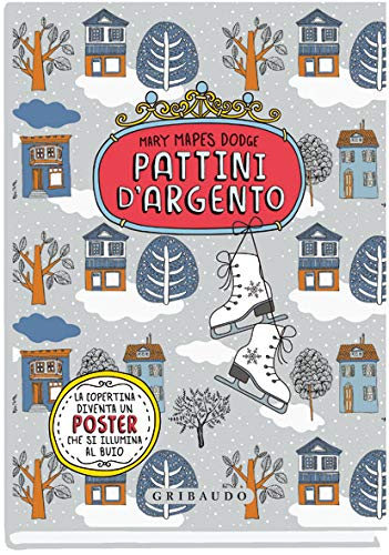 Pattini d'argento. Ediz. integrale. Con Poster