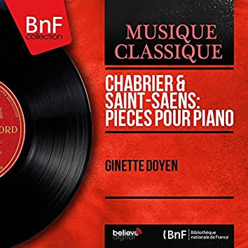 Chabrier & Saint-Saëns: Pièces pour piano (Mono Version)