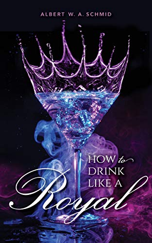 How to Drink Like a Royal (English Edition)