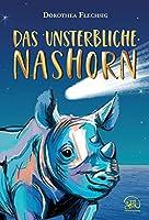 Das unsterbliche Nashorn: Das unsterbliche Nashorn: Phantastischer Roman fuer Maedchen und Jungen ab 10 Jahre - Der eigene Antrieb, die Kraft der Liebe und eine Prise Magie laesst Wuensche wahr werden.