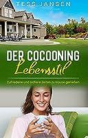 Der Cocooning Lebensstil: Zufriedene und sichere Zeiten zu Hause geniessen