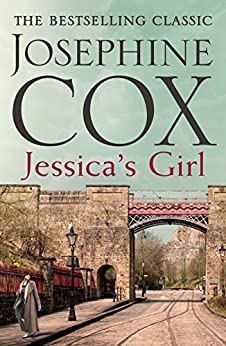 Jessica's Girl: Everyone has secrets… by [Josephine Cox]