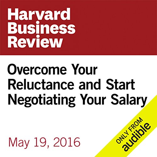 Overcome Your Reluctance and Start Negotiating Your Salary audiobook cover art