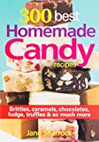300 Best Homemade Candy Recipes: Brittles, Caramels, Chocolate, Fudge, Truffles and So Much More Paperback – April 3, 2014 by Jane Sharrock (Author)