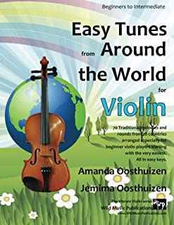 Easy Tunes from Around the World for Violin: 70 easy traditional tunes to explore for beginner violin players. Starting wi...