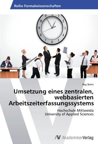 Umsetzung eines zentralen, webbasierten Arbeitszeiterfassungssystems: Hochschule Mittweida University of Applied Sciences