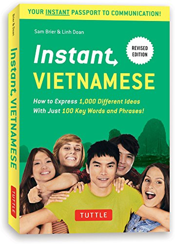 Compare Textbook Prices for Instant Vietnamese: How to Express 1,000 Different Ideas with Just 100 Key Words and Phrases! Vietnamese Phrasebook & Dictionary Instant Phrasebook Series Revised Edition ISBN 9780804844635 by Brier, Sam,Doan, Linh