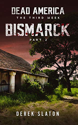 Dead America - Bismarck Pt. 2 (Dead America - The Third Week Book 8)