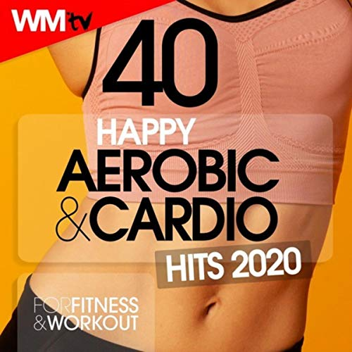 40 Happy Aerobic & Cardio Hits 2020 For Fitness & Workout (Unmixed Compilation for Fitness & Workout 128 - 135 Bpm / 32 Count)