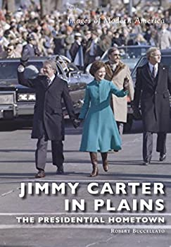 Jimmy Carter in Plains   The Presidential Hometown  Images of Modern America
