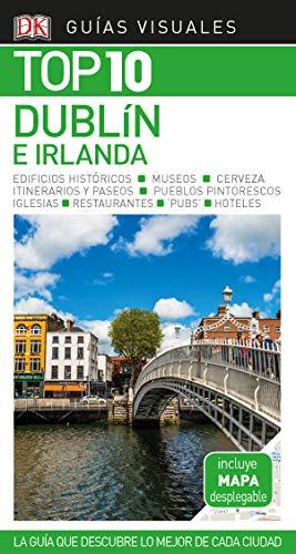 Guía Visual Top 10 Dublín e Irlanda: La guía que descubre lo mejor de cada ciudad (Guías Top10)